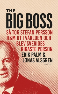 Erik Palms och Jonas Alsgrens bok The Big Boss utkommer nu i pocket. Foto: Norstedts