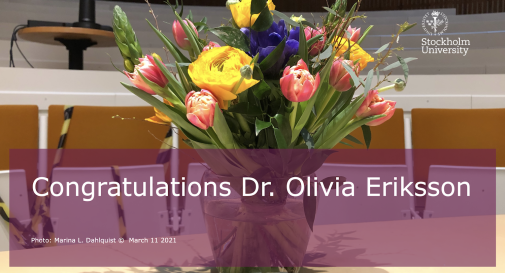 Olivia Eriksson's successfully defended her PhD thesis on March 11. Photo: Marina L Dahlquist © 2021